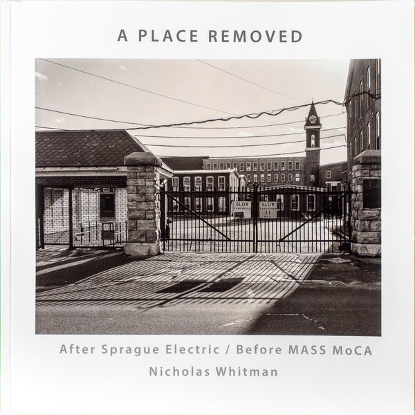 A Place Removed: After Sprague Electric / Before MASS MoCA